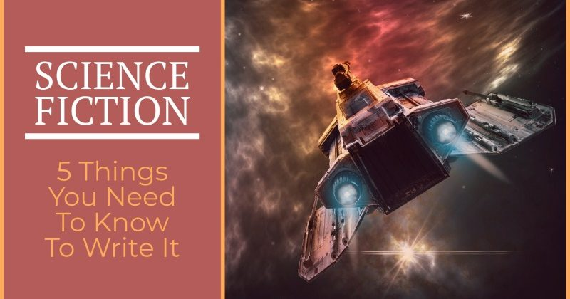 5 Things You Need To Know To Write Science Fiction