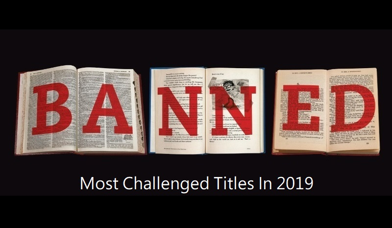 Banned Books Week – The 10 Most Challenged Titles Of 2019