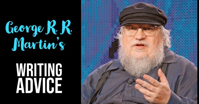 George R. R. Martin's Writing Advice