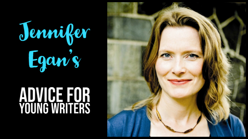 Jennifer Egan's Advice For Young Writers
