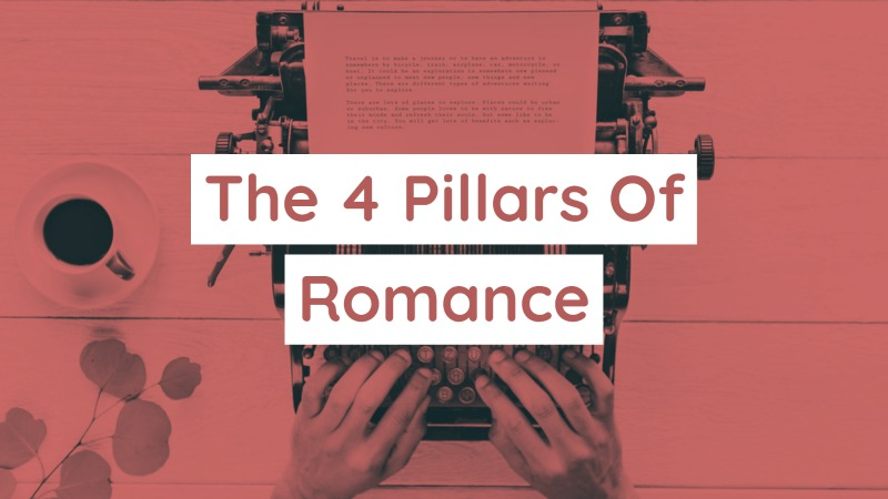 The 4 Pillars Of Romance