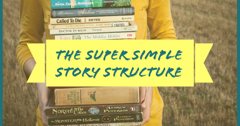 The Super Simple Story Structure & How to Use It!