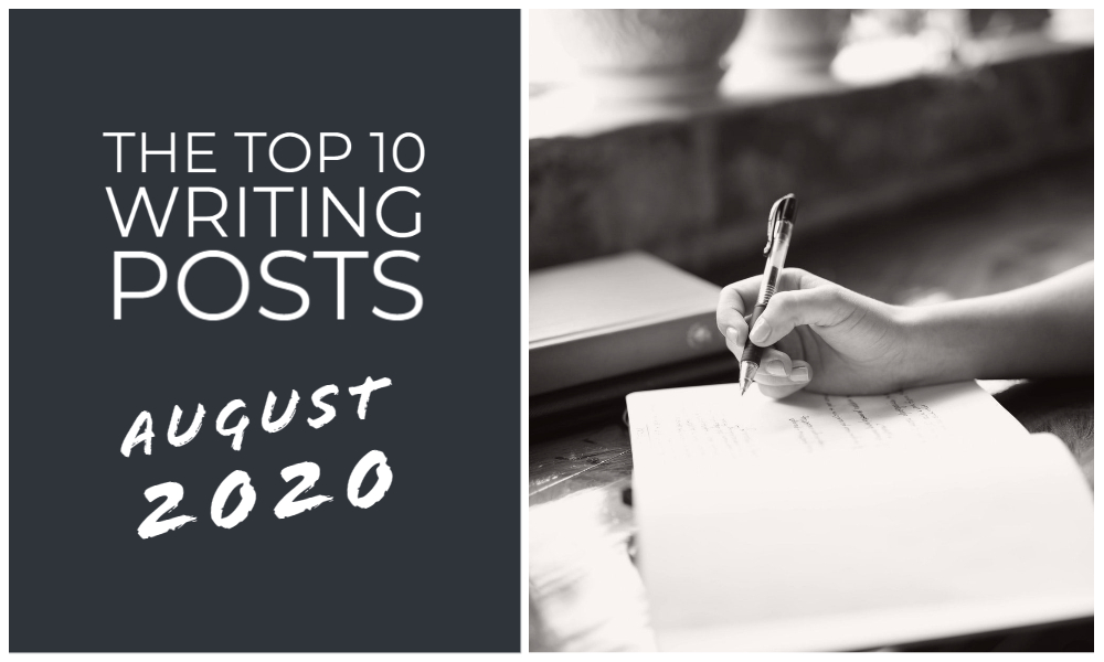 The Top 10 Writing Posts August 2020