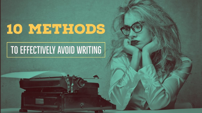 10 Methods To Effectively Avoid Writing