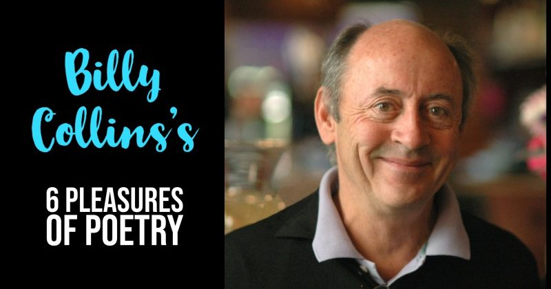 Billy Collins's 6 Pleasures Of Poetry