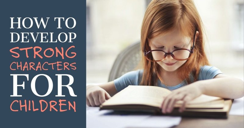 How To Develop Strong Characters Children Will Relate To