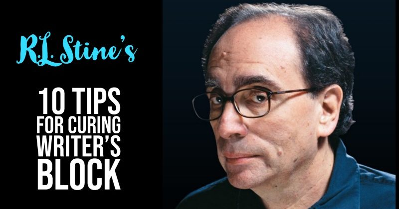 R.L. Stine's 10 Tips For Curing Writer's Block