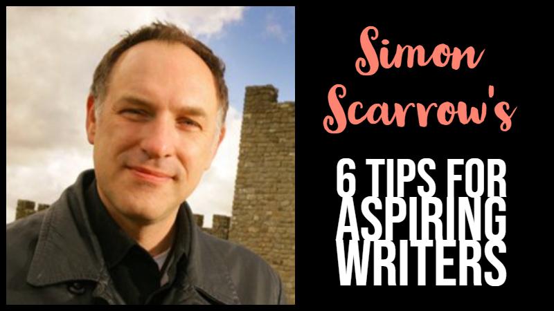 Simon Scarrow's 6 Tips For Aspiring Writers