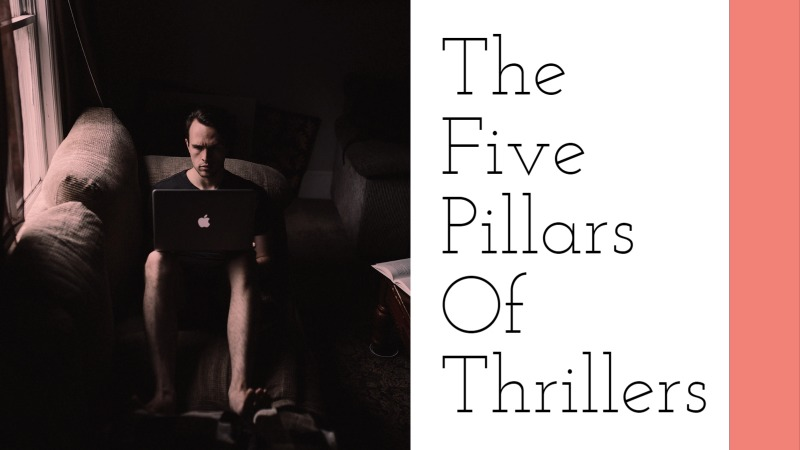 The 5 Pillars Of Thrillers