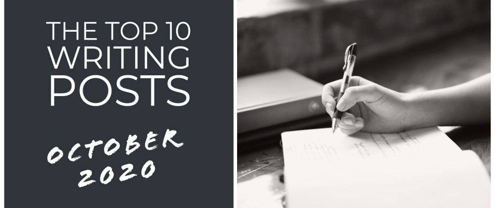 The Top 10 Writing Posts From October 2020