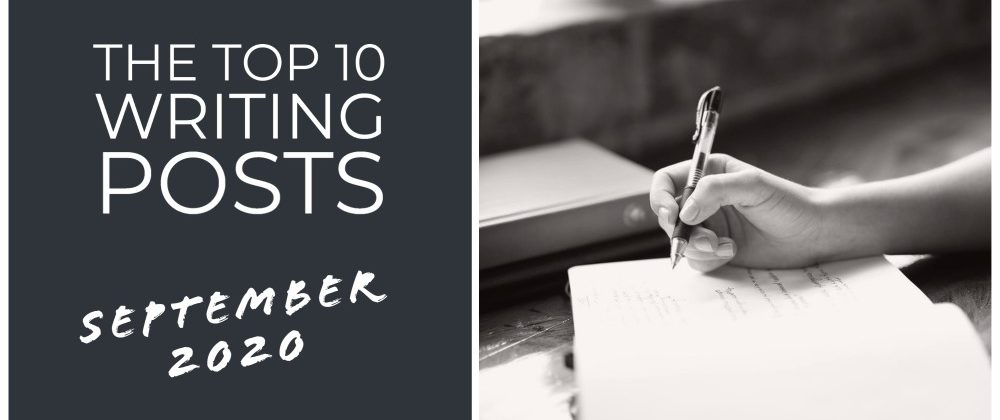 The Top 10 Writing Posts From September 2020