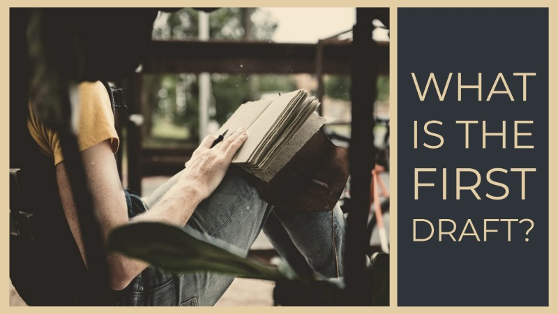 What Is A First Draft?