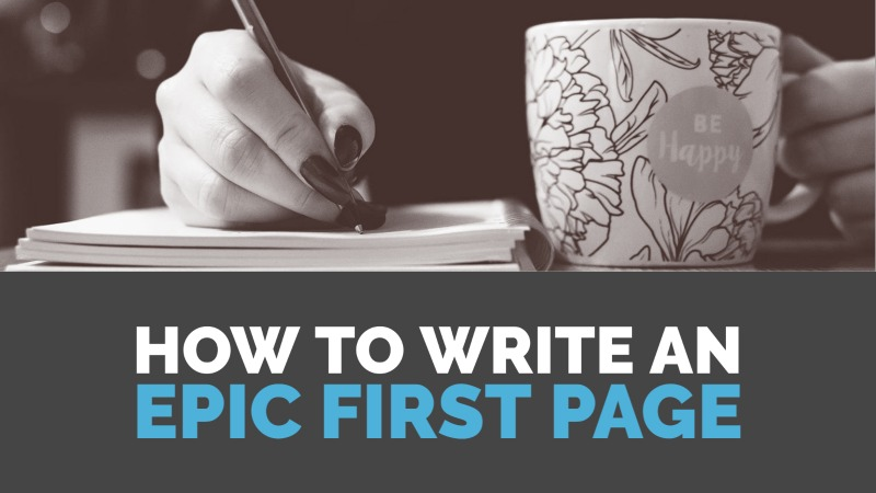 How To Write An Epic First Page