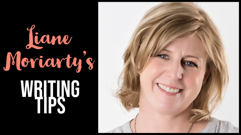 Liane Moriarty's Writing Tips