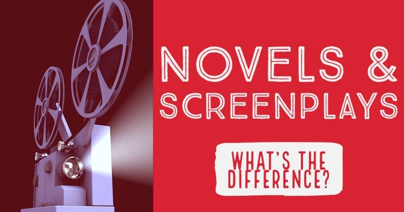 Novels & Screenplays: What's The Difference?