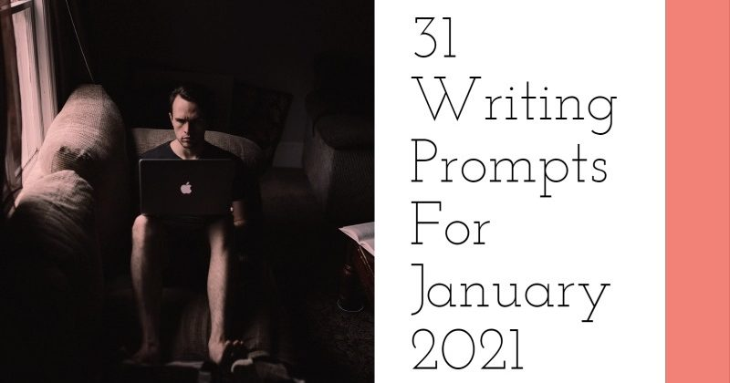 31 Writing Prompts For January 2021