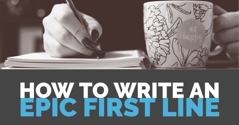 How To Write An Epic First Line