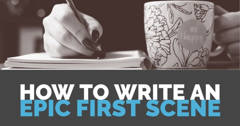 How To Write An Epic First Scene