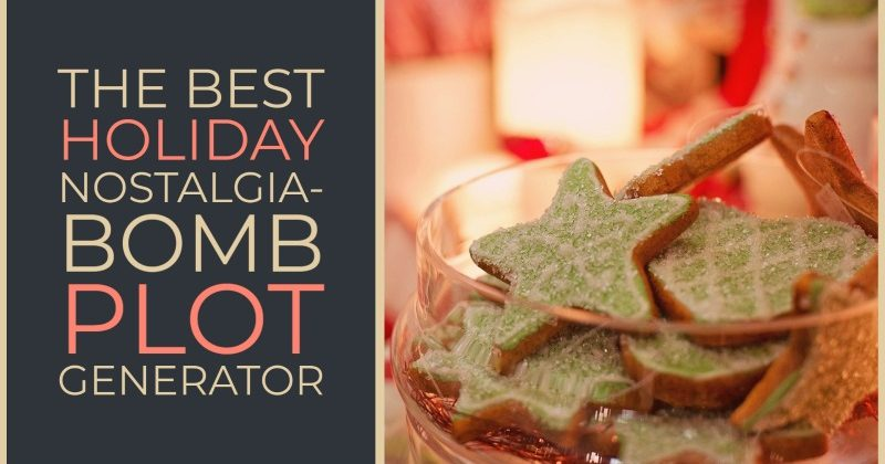 The Holiday Nostalgia-Bomb Plot Generator