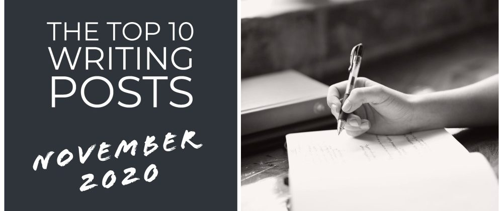 The Top 10 Writing Posts November 2020