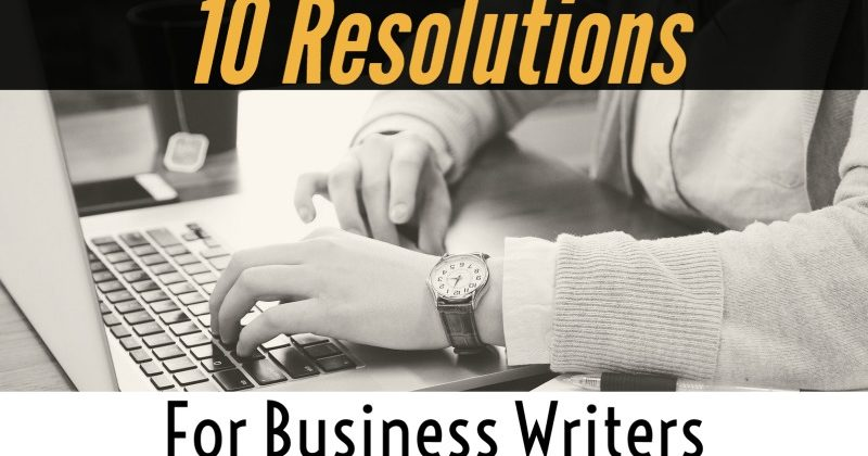 10 Resolutions For Business Writers
