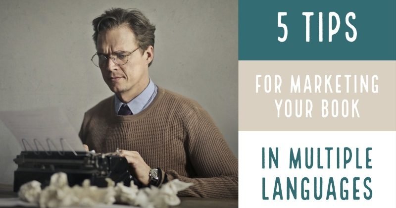 5 Tips For Marketing Your Book In Multiple Languages
