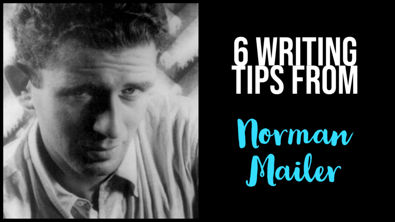 6 Writing Tips From Norman Mailer