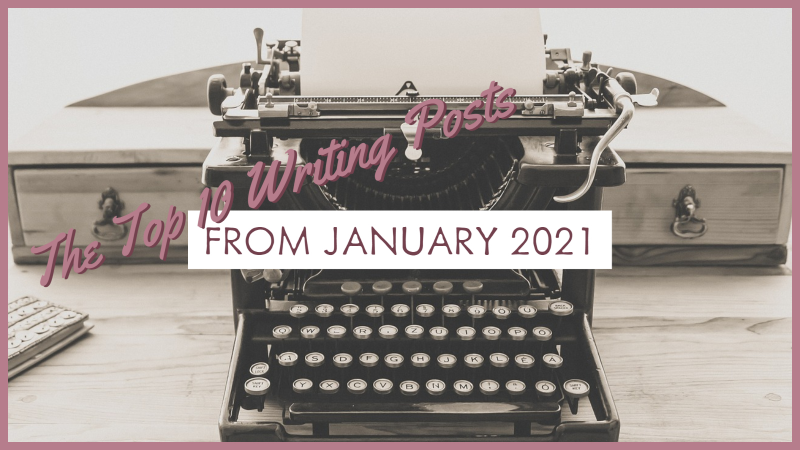 The Top 10 Writing Posts From January 2021