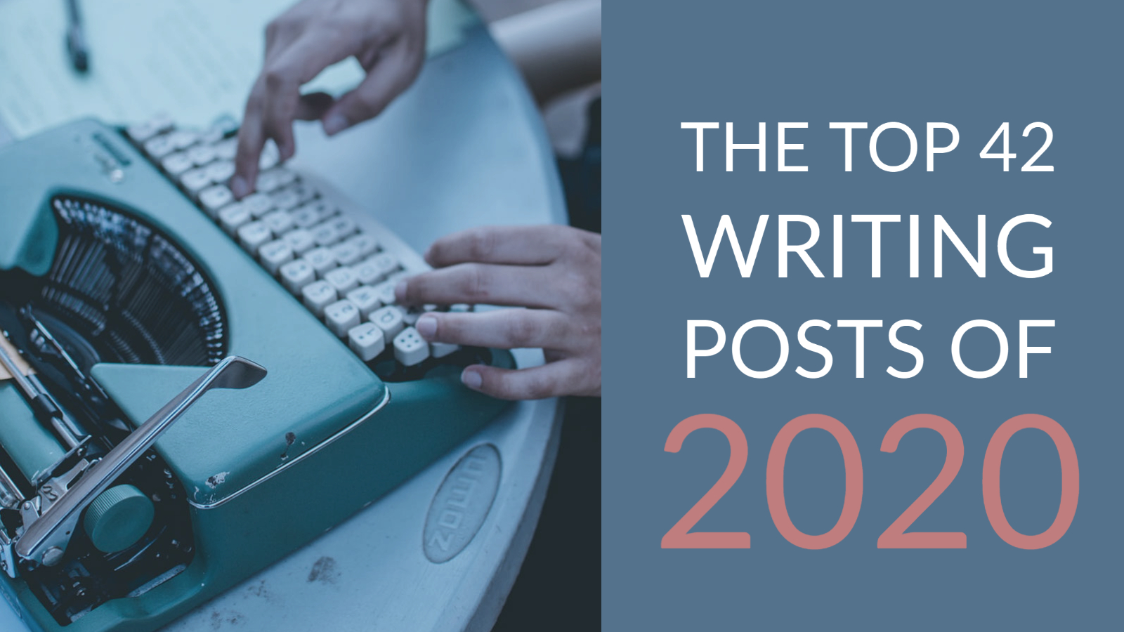 The Top 42 Writing Posts Of 2020