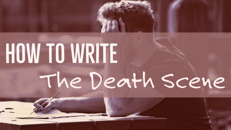 How To Write The Death Scene