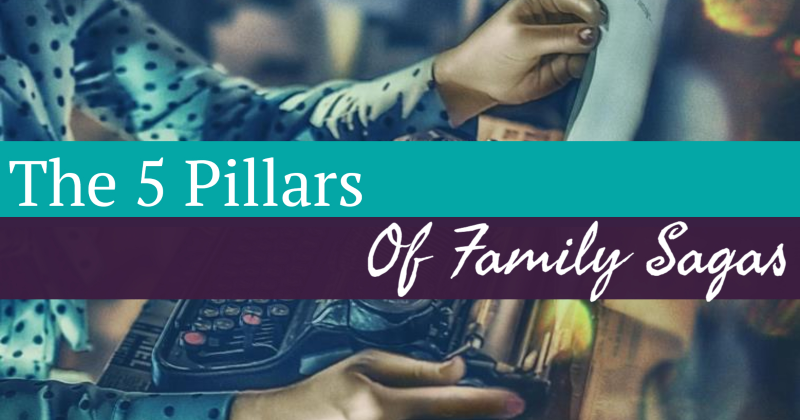 The 5 Pillars Of Family Sagas