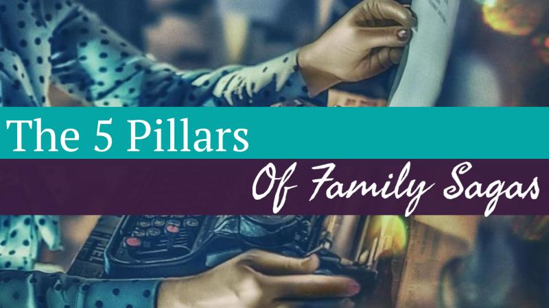 The 5 Pillars Of Family Sagas
