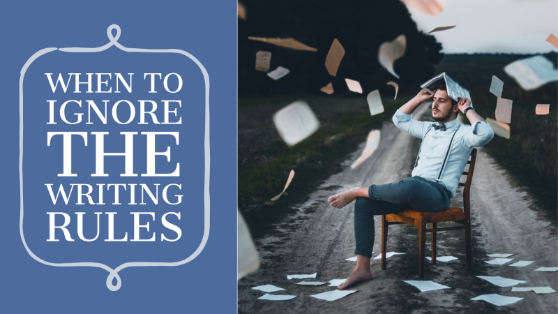 When To Ignore The Writing Rules