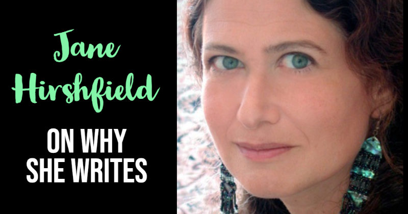 Why Jane Hirshfield Writes