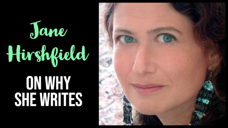 Why Jane Hirshfield Writes