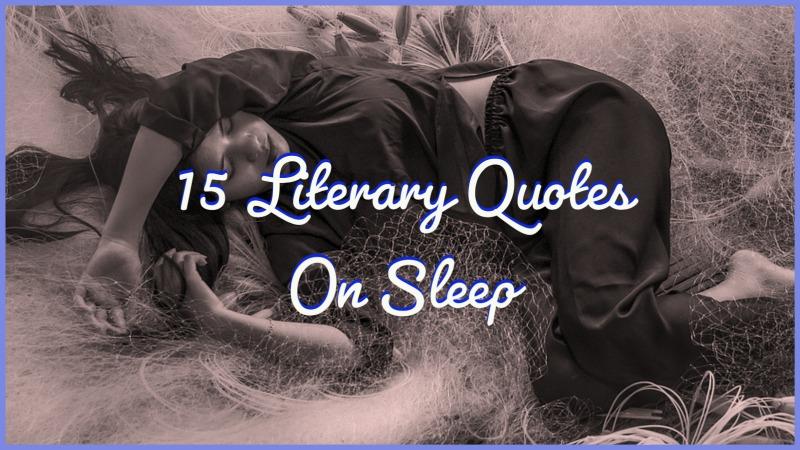 15 Literary Quotes On Sleep