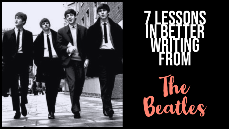 7 Lessons In Better Writing From The Beatles