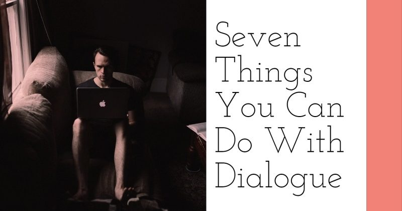 7 Things You Can Do With Dialogue In A Story