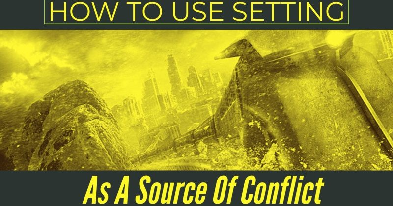How To Use Setting As A Source Of Conflict