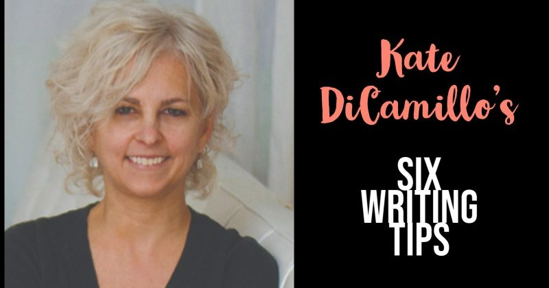 Kate DiCamillo's 6 Writing Tips