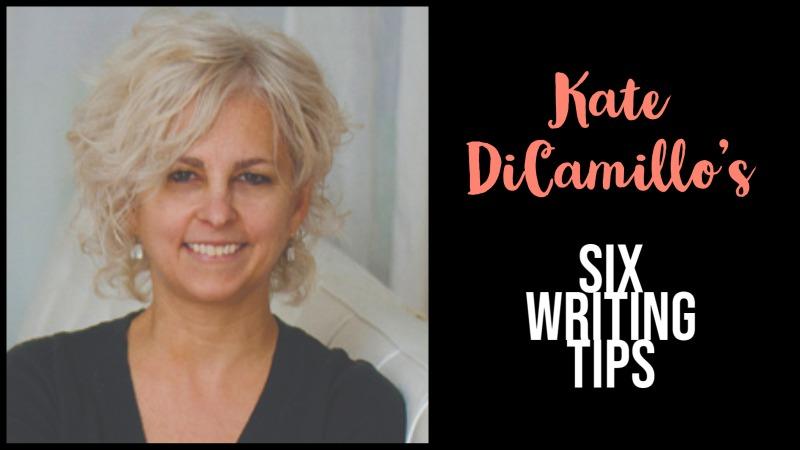 Kate DiCamillo's 6 Writing Tips
