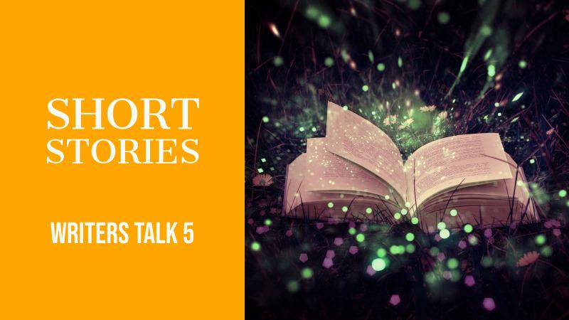 Writers Talk 5 Short Stories