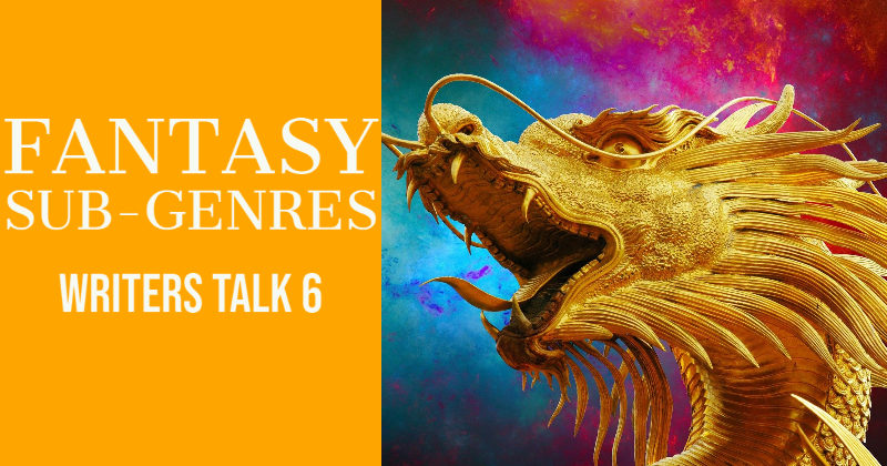 Writers Talk 6 Fantasy Sub-genres Podcast