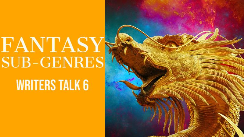 Writers Talk 6 Fantasy Sub-genres Podcast