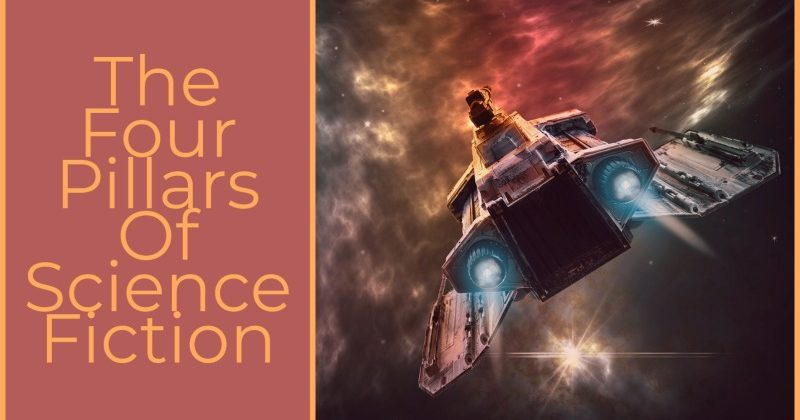 The 4 Pillars Of Science Fiction