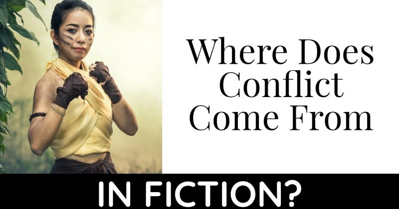 Where Does Conflict Come From In Fiction?