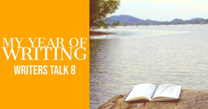 Writers Talk 8 My Year of Writing