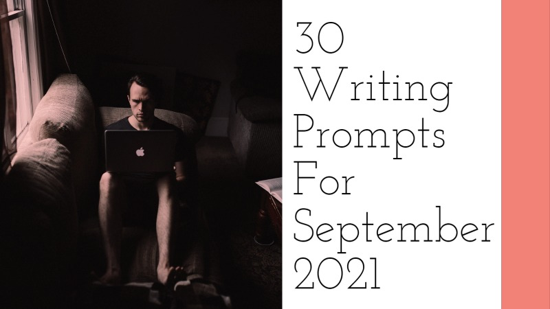 30 Writing Prompts For September 2021