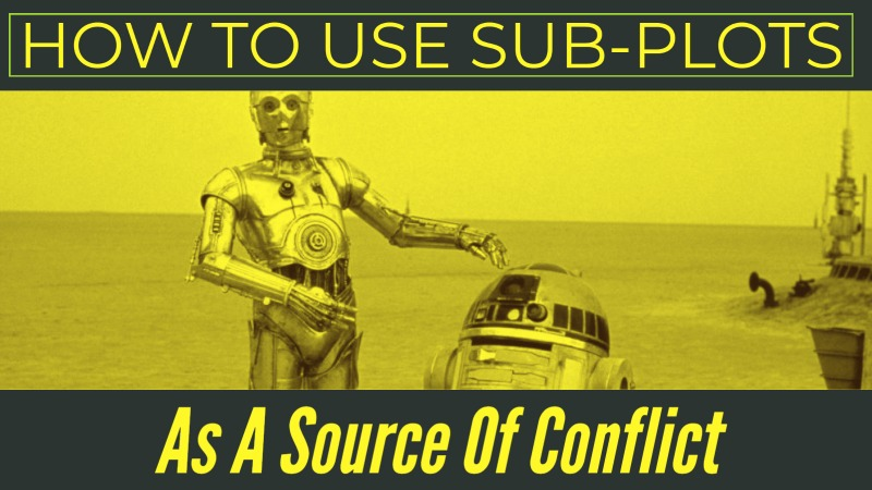 How To Use Sub-Plots As A Source Of Conflict