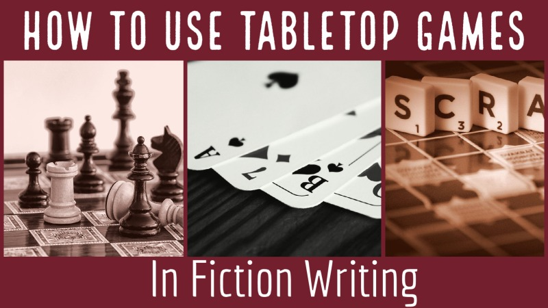 How To Use Tabletop Games In Fiction Writing